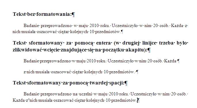 Różnice między tekstem niesformatowanym, sformatowanym za pomocą entera i z użyciem twardej spacji.